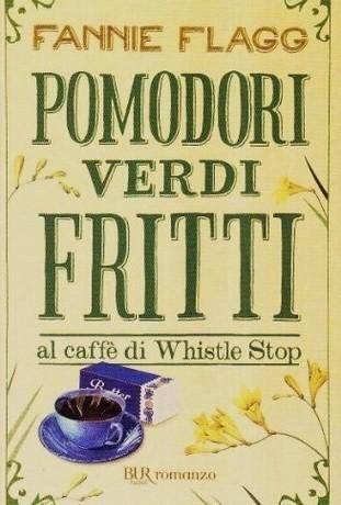 """Recensione """"Pomodori verdi fritti al caffè di Whistle Stop"""""""