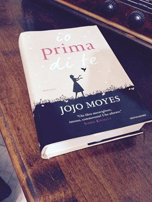 """Recensione de """"Io prima di te"""" di Jojo Moyes"""