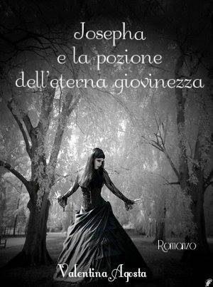 """""""Josepha e la pozione dell'eterna giovinezza"""", romanzo d'esordio di Valentina Agosta"""