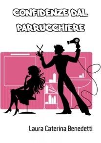 """Segnalazione di """"Confidenze dal parrucchiere"""" di Laura Benedetti"""