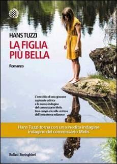 """""""La figlia più bella"""" di Hans Tuzzi è in libreria!"""