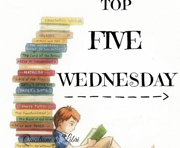 TOP 5 WEDNESDAY | Libri & Canzoni!