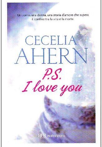"Recensione di ""PS: I love you"" di Cecelia Ahern"