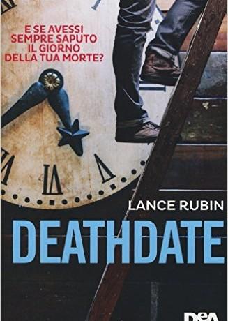 """DOMINO LETTERARIO   Recensione di """"Deathdate"""" di Lance Rubin"""