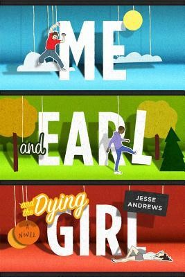 "Recensione di ""Me and Earl and the Dying girl"" di Jesse Andrews"