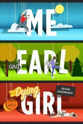 """Recensione di """"Me and Earl and the Dying girl"""" di Jesse Andrews"""