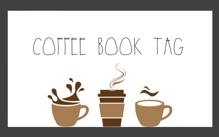 COFFEE | Book Tag