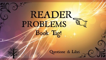 READER PROBLEMS | Book Tag!