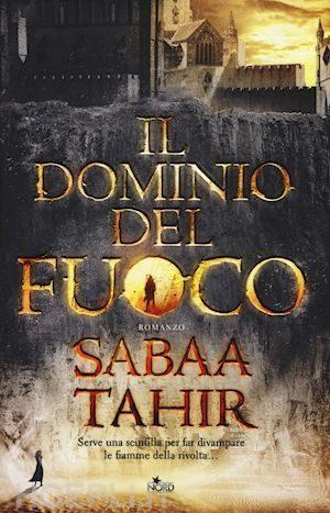 """Recensione de """"Il Dominio del Fuoco"""" di Sabaa Tahir"""