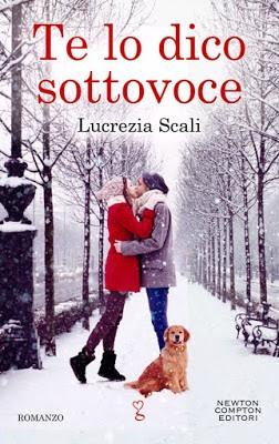 """Segnalazione di """"Te lo dico sottovoce"""" di Lucrezia Scali"""