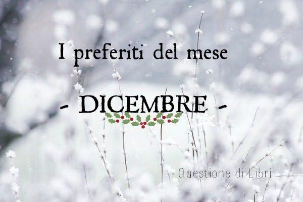 I PREFERITI DEL MESE | Dicembre 2015