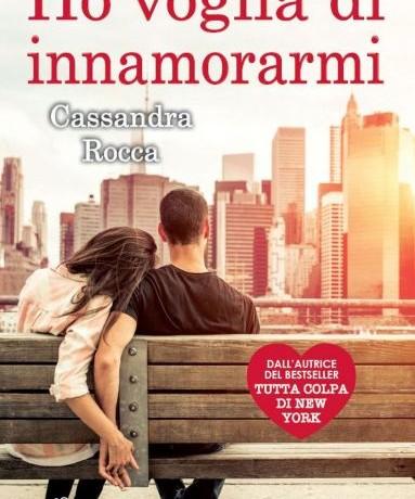 """Recensione di """"Ho voglia di innamorarmi"""" di Cassandra Rocca"""