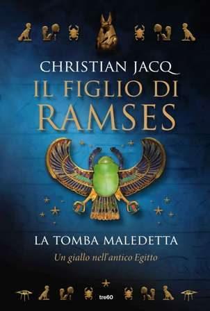 """Recensione de """"Il figlio di Ramses. La tomba maledetta"""" di Christian Jacq"""