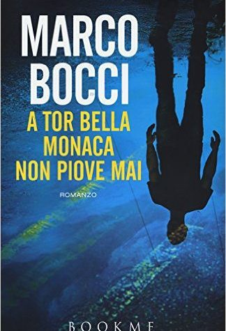 """Anteprima di """"A Tor Bella Monaca non piove mai"""" di Marco Bocci"""