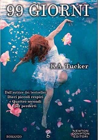 """Recensione di """"99 giorni"""" di K.A. Tucker"""