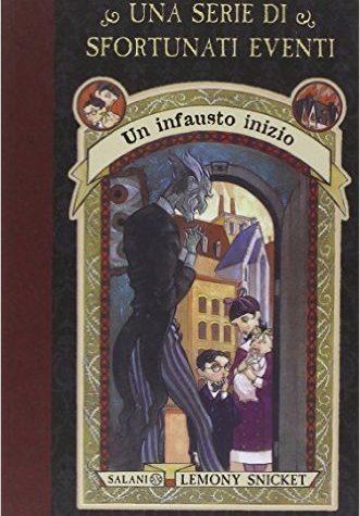 """Recensione di """"Un infausto inizio"""" (Una serie di sfortunati eventi) di Lemony Snicket"""