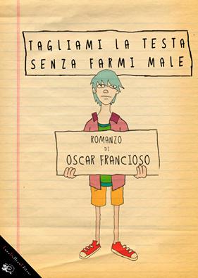 """Recensione di """"Tagliami la testa senza farmi male"""" di Oscar Francioso"""