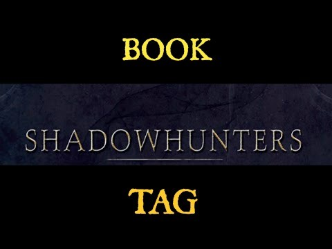 SHADOWHUNTERS | Book Tag!