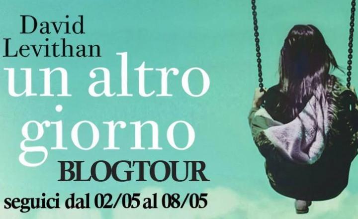 """BLOGTOUR   """"Un altro giorno"""" di David Levithan – La playlist"""