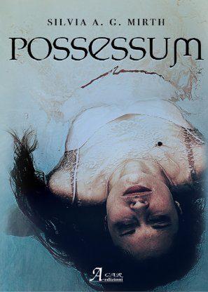 """Segnalazione di Possessum di """"Possessum"""" di Silvia A. Mirth"""