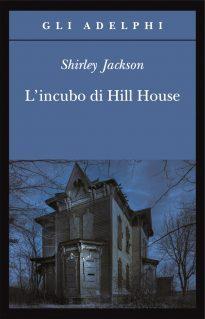"""Recensione de """"L'incubo di Hill House"""" di Shirley Jackson"""