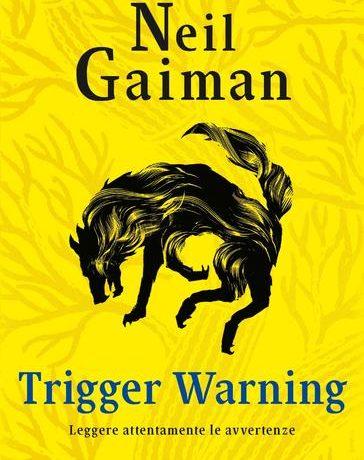 """Recensione di """"Trigger Warning"""" di Neil Gaiman"""