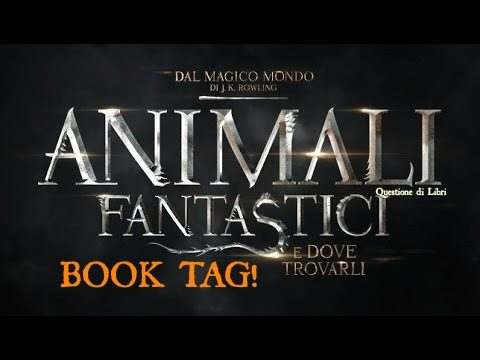 ANIMALI FANTASTICI | Book Tag!