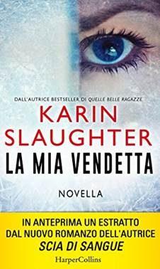 """Anteprima de """"La mia vendetta"""" di Karin Slaughter"""