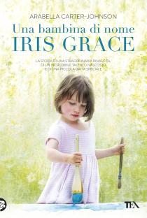 """Anteprima de """"Una bambina di nome Iris Grace"""" di Arabella Carter-Johnson"""