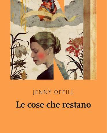 """Recensione de """"Le cose che restano"""" di Jenny Offill."""