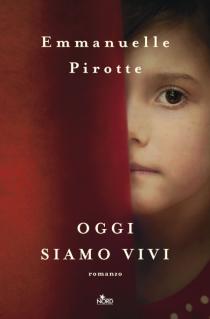 """Anteprima di """"Oggi siamo vivi"""" di Emmanuelle Pirotte"""