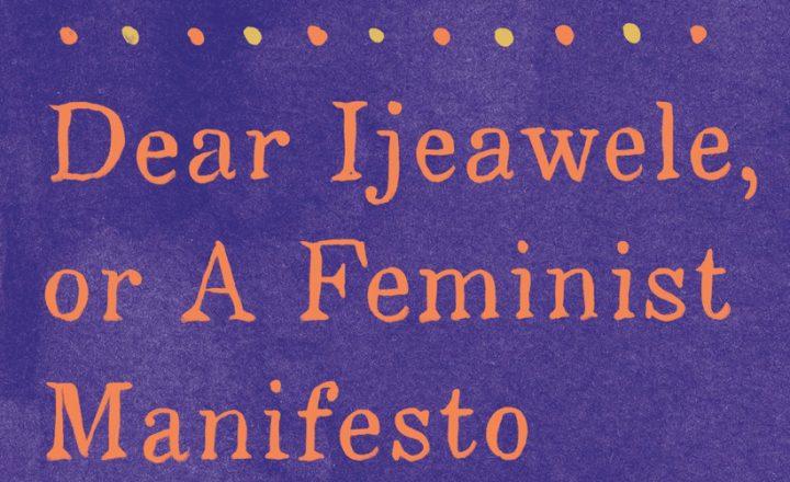 "Review of ""Dear Ijeawele"" by Chimamanda Ngozi Adichie"