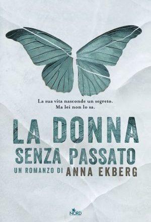"""Anteprima de """"La donna senza passato"""" di Anna Ekberg"""