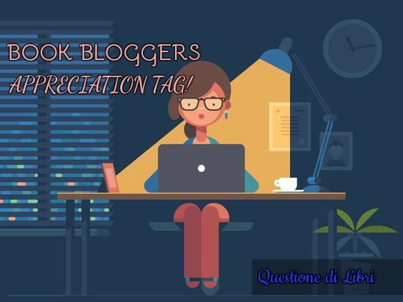 BOOK BLOGGERS APPRECIATION TAG | Book Tag! [ORIGINALE]