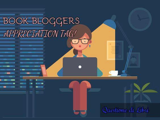 BOOK BLOGGERS APPRECIATION TAG | Book Tag! [ORIGINALE]