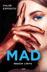 """Anteprima di """"Mad – Nessun limite"""" di Chloé Esposito"""