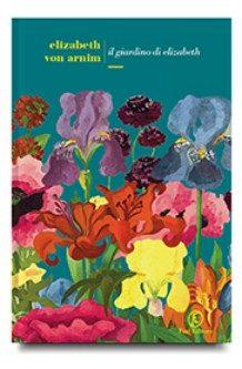 """Recensione de """"Il giardino di Elizabeth"""" di Elizabeth Von Arnim"""